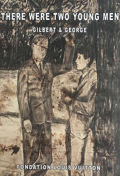 GILBERT & GEORGES THERE WERE TWO YOUNG MEN