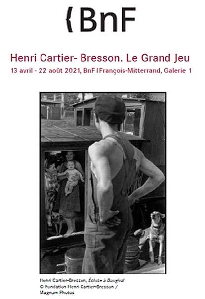 """Exposition """"Henri CARTIER-BRESSON - Le Grand Jeu"""" à la Bibliothèque Nationale de France à Paris"""